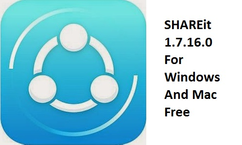 SHAREit 1.7.16.0 For Windows And Mac Free