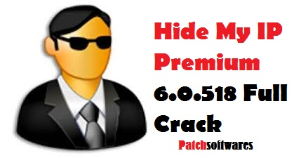 Hide My IP Premium 6.0.518 Full Crack [Pro] Plus License Key Free Download